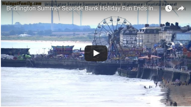 Bridlington Summer Seaside Bank Holiday Fun Ends in Nightmare - Tourists Beware!